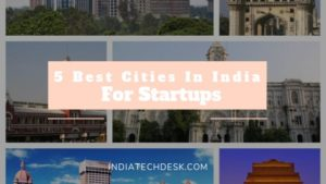 5 Best Cities In India For Startups And Entrepreneurs