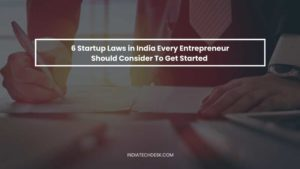 6 Startup Laws in India You Should Consider To Get Started